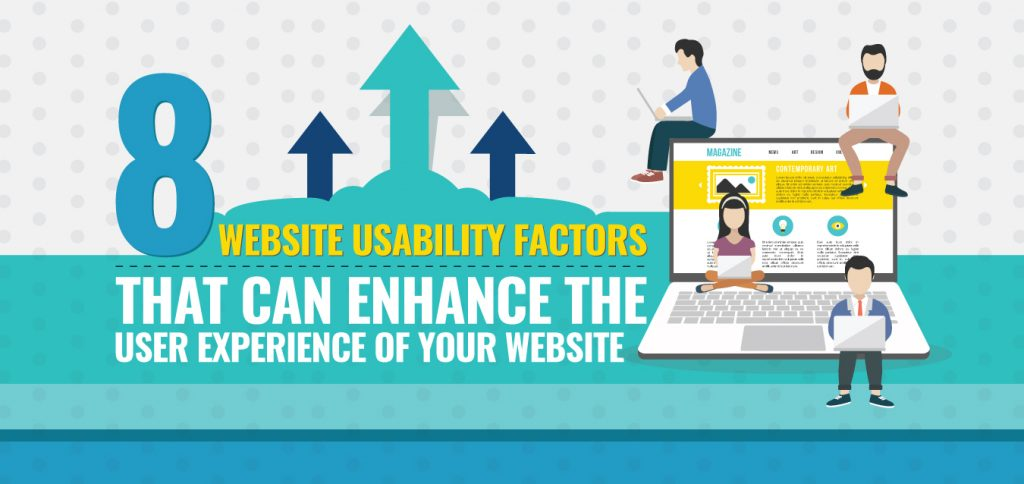 8 Website Usability Factors That Can Enhance the User Experience of Your Website