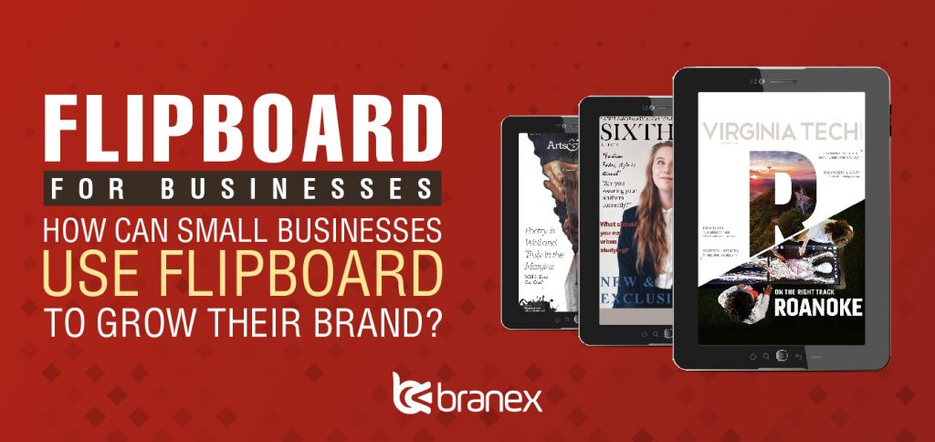 How Small Businesses Can Use Flipboard To Grow Their Brand | Branex - International